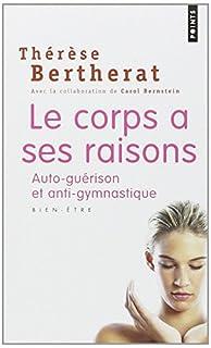 Le corps a ses raisons : auto-guérison et anti-gymnastique, Bertherat, Thérèse