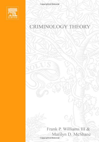 Criminology Theory, Second Edition: Selected Classic Readings