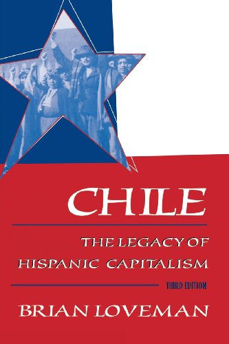 Chile: The Legacy of Hispanic Capitalism (Latin American...