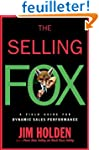 The Selling Fox: A Field Guide for Dy...
