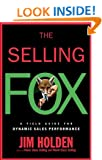 The Selling Fox: A Field Guide for Dynamic Sales Performance (Business)