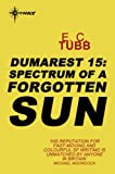 Spectrum of a Forgotten Sun: The Dumarest Saga Book 15