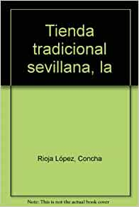 Tienda tradicional sevillana, la: Concha Rioja López: 9788480950015