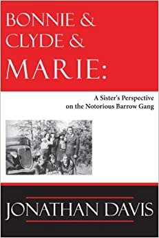 Bonnie and Clyde and Marie: A Sister's Perspective on the Notorious Barrow Gang book