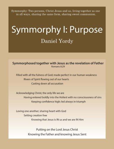 Symmorphy I: Purpose (Foundations of Symmorphy) (Volume 1)