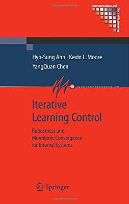 Iterative Learning Control: Robustness and Monotonic Convergence for Interval Systems (Communications and Control Engineering)