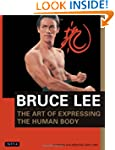 Bruce Lee: The Art of Expressing the...