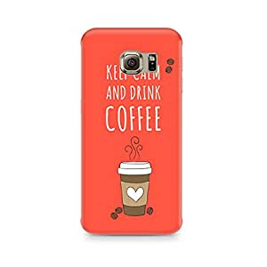 Motivatebox - Keep Calm and have Cofee Samsung S6 cover - Polycarbonate 3D Hard case protective back cover. Premium Quality designer Printed 3D Matte finish hard case back cover.