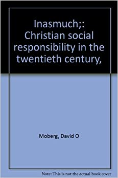 christian social responsibility Religion and social responsibility description: what do you think the christian will do in the end 14 social responsibility thursday 8th.