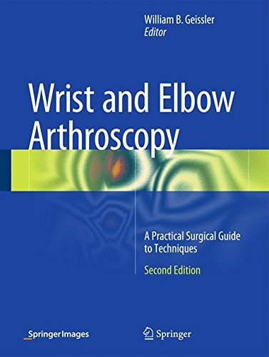 Wrist and Elbow Arthroscopy: A Practical Surgical Guide to Techniques