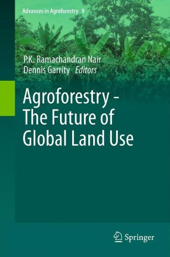 Agroforestry - The Future of Global Land Use (Advances in Agroforestry)
