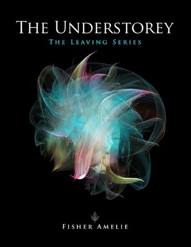 The Understorey (The Leaving #1)