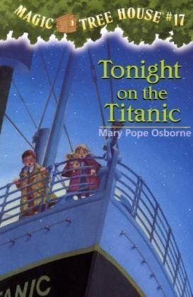 Magic Tree House #17: Tonight on the Titanic <br />(A Stepping Stone Book(TM))