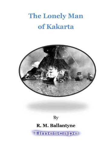 R. M. Ballantyne - The Lonely Man of Kakarta illustrated (English Edition)