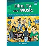Film, TV, and Music: Multi-level Photocopiable Activities for Teenagers (Cambridge Copy Collection)by Olha Madylus