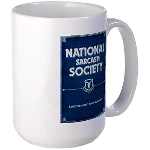 CafePress - Grumpy's National Sarcasm Society Large Mug - Coffee Mug, Large 15 oz. White Coffee Cup by CafePress