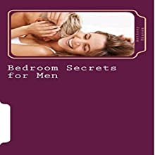 Bedroom Secrets for Men (       UNABRIDGED) by Anthony Ekanem Narrated by Johanna Fairview