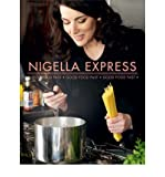 Nigella Lawson Nigella Express. Good Food Fast