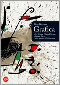 Cover Grafica. Mirò, Braque, Chagall, Picasso, Morandi, Bacon e altri maestri del Novecento