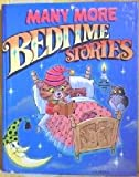 Many More Bedtime Stories