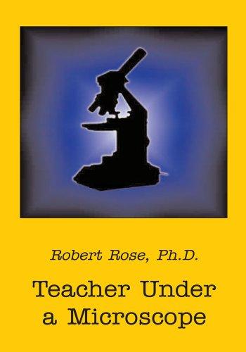 Teacher Under A Microscope