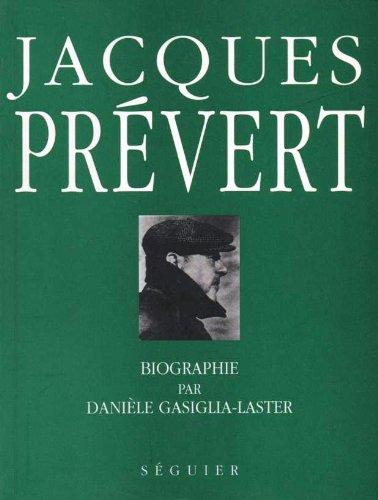 Jacques Prévert : Celui qui rouge de coeur, biographie