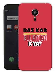 "Humor Gang Bas Kar Rulayega Kya Hindi Printed Designer Mobile Back Cover For ""Meizu Mx5"" (3D, Matte, Premium Quality Snap On Case)"