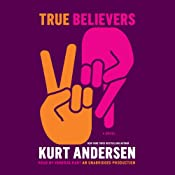True Believers: A Novel | [Kurt Andersen]