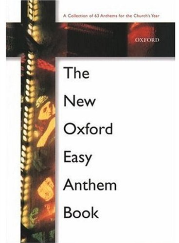 The New Oxford Easy Anthem Book: Paperback (Religious Music)