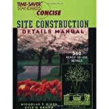 img - for Time-Saver Standards Site Construction Details Manual [Spiral-bound] [1998] 1 Ed. Nicholas Dines, Kyle Brown book / textbook / text book