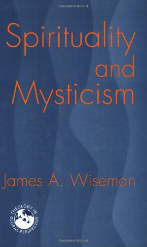 Spirituality And Mysticism: A Global view (Theology in...