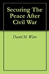 Securing The Peace After Civil War