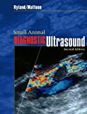 img - for Small Animal Diagnostic Ultrasound [Hardcover] [2002] 2 Ed. Thomas G. Nyland DVM MS, John S. Mattoon DVM DACVR, John Mattoon book / textbook / text book