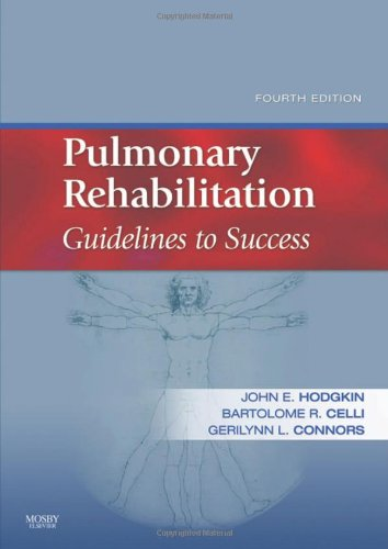 Pulmonary Rehabilitation: Guidelines to Success, 4e