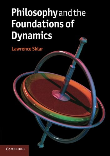 Philosophy and the Foundations of Dynamics Paperback
