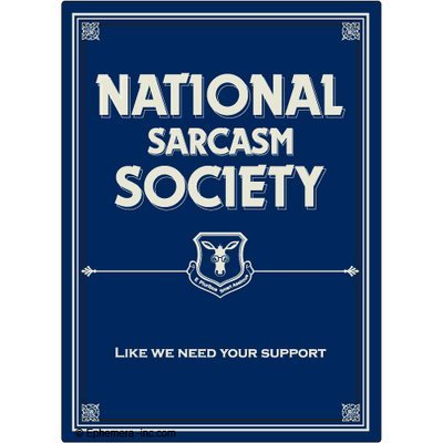 National Sarcasm Society. Like we need your support. - RECTANGLE MAGNET by Ephemera, Inc