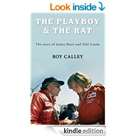 The Playboy and the Rat - the story of James Hunt and Niki Lauda