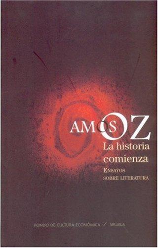 La historia comienza. Ensayos sobre literatura (Tezontle) (Spanish Edition)