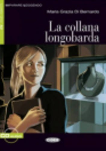 La Collana Longobarda [With CD (Audio)] (Imparare Leggendo)
