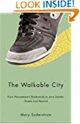The Walkable City: From Haussmann's Boulevards to Jane Jacobs' Streets and Beyond (Urban Studies)