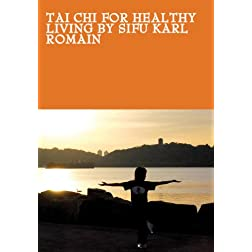 Tai Chi for Healthy Living by Sifu Karl Romain