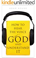 How To Hear The Voice Of God And Understand It (English Edition)