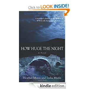 Free Kindle Book: How Huge the Night, by Heather Munn, Lydia Munn. Publisher: Kregel Publications (March 9, 2011)