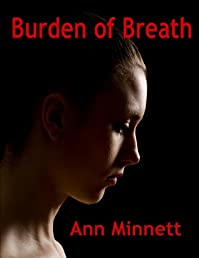 (FREE on 8/6) Burden Of Breath by Ann Minnett - http://eBooksHabit.com