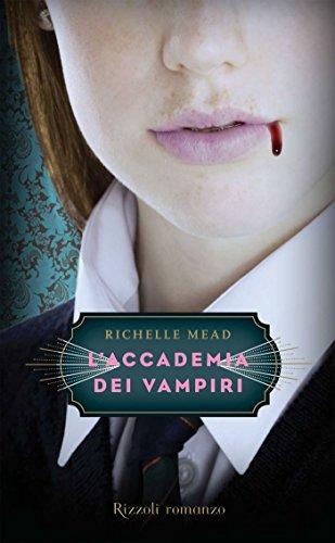 laccademia-dei-vampiri-laccademia-dei-vampiri-1-rizzoli-narrativa