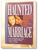 Haunted Marriage: Overcoming the Ghosts of Your Spouse's Childhood Abuse