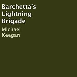 Barchetta's Lightning Brigade Audiobook