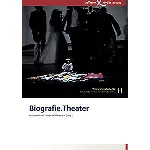 Biografie.Theater: Fokus Schultheater 11