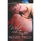 Wild and Tenderby Renee Field