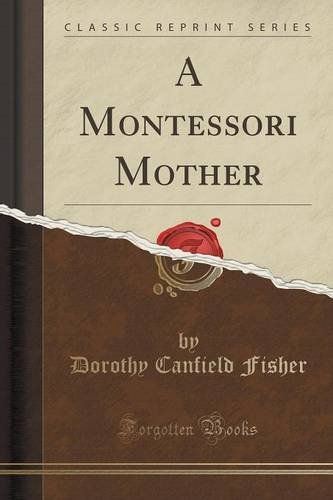 A Montessori Mother (Classic Reprint)